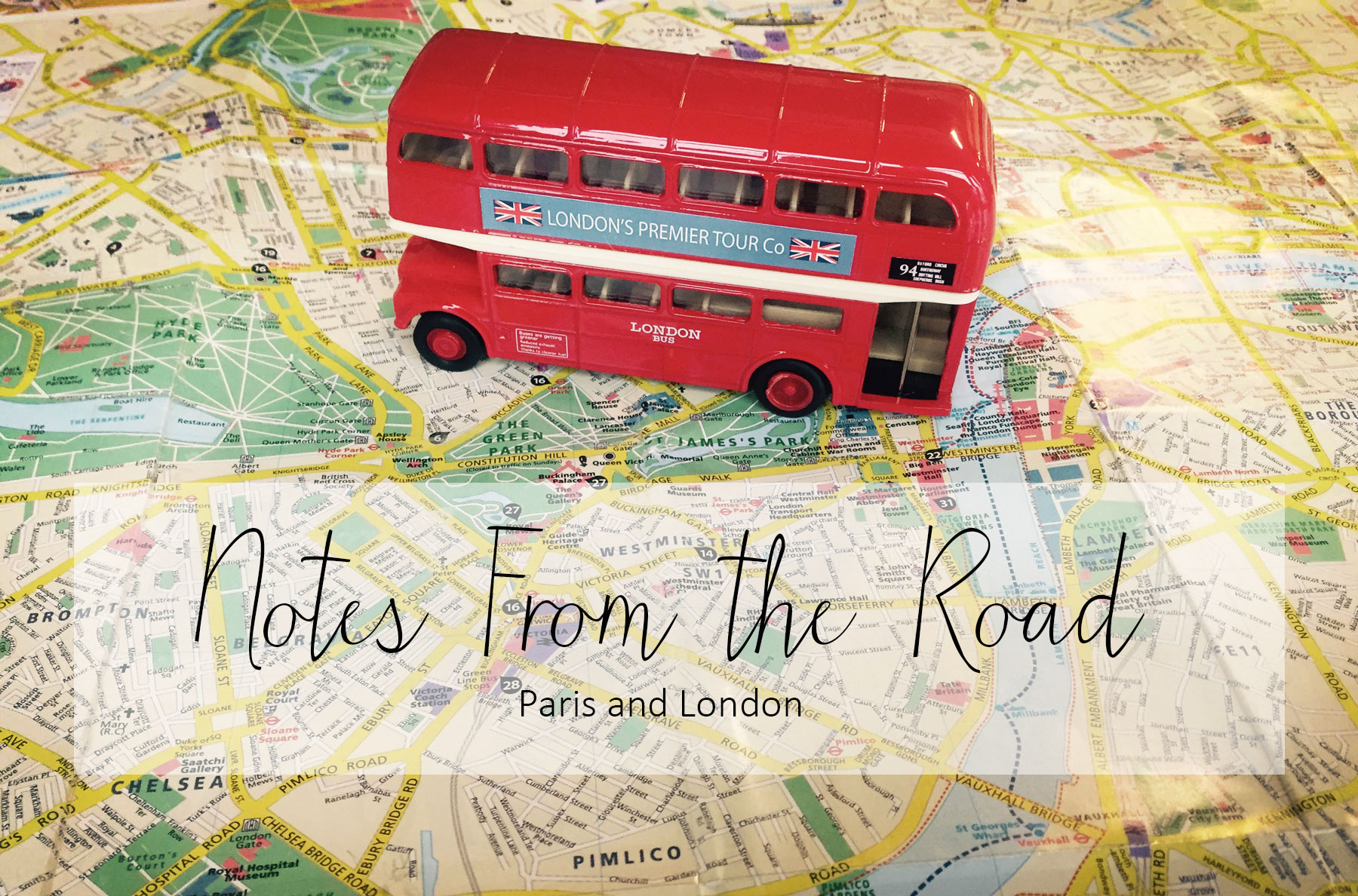 Notes from the Road London and Paris